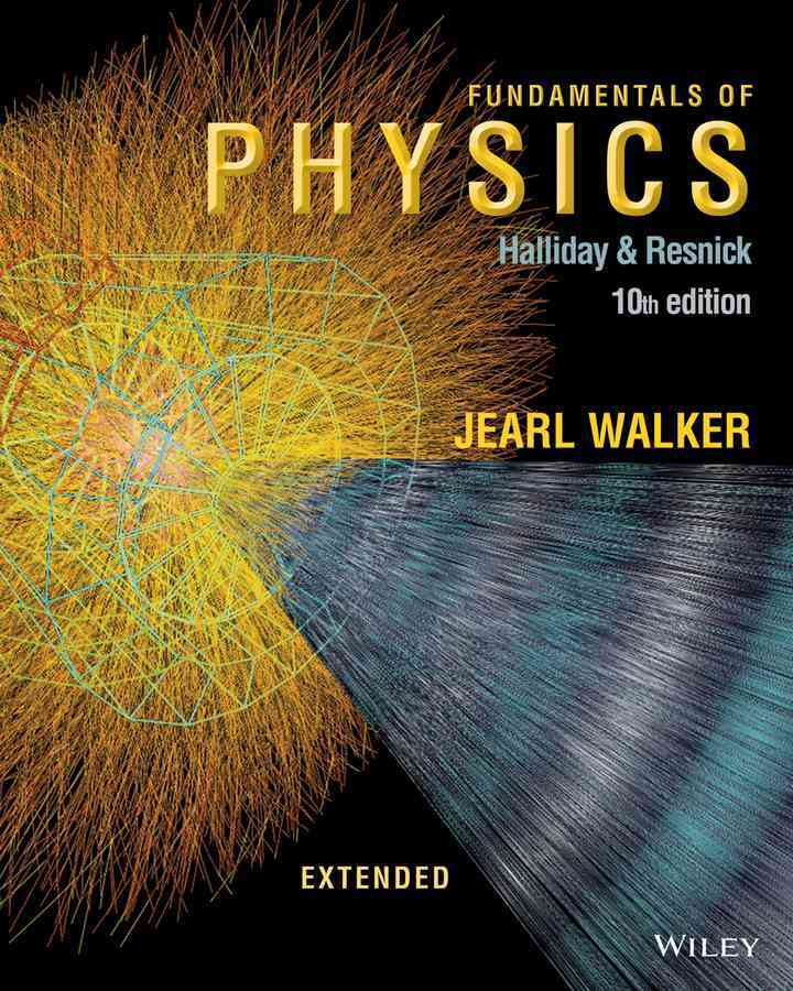 Fundamentals of Physics Extended By Halliday, David/ Resnick, Robert/ Walker, Jearl